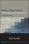 Merleau-Ponty Between Philosophy and Symbolism: The Matrixed Ontology Cover Image