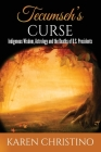 Tecumseh's Curse: Indigenous Wisdom, Astrology and the Deaths of U.S. Presidents Cover Image