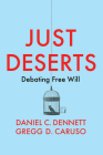 Just Deserts: Debating Free Will Cover Image