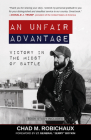 An Unfair Advantage: Victory in the Midst of Battle Cover Image