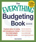The Everything Budgeting Book: Practical Advice for Saving and Managing Your Money - from Daily Budgets to Long-term Goals (Everything®) Cover Image