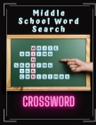 Middle School Word Search Crossword: All Kinds Of Crossword And Puzzle Games, Puzzle Books for Adults Large Print Puzzles with Easy, Medium, Hard, and Cover Image