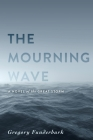 The Mourning Wave: A Novel of the Great Storm Cover Image
