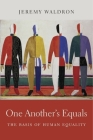 One Another's Equals: The Basis of Human Equality Cover Image
