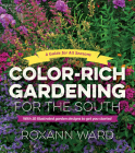 Color-Rich Gardening for the South: A Guide for All Seasons Cover Image