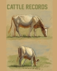 Cattle Records: Cattle Record Book - Calving Record Book - Farm Record Book - Livestock Record Keeping Book - Breeding Record Book - C Cover Image