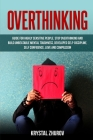 Overthinking: Guide for Highly Sensitive People. Stop Overthinking and Build Unbeatable Mental Toughness, Developed Self-Discipline, Cover Image