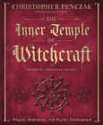 The Inner Temple of Witchcraft: Magick, Meditation and Psychic Development (Penczak Temple #1) Cover Image