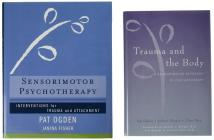 Trauma and the Body/Sensorimotor Psychotherapy Two-Book Set (Norton Series on Interpersonal Neurobiology) Cover Image