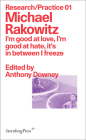 Michael Rakowitz: I'm Good at Love, I'm Good at Hate, It's in Between I Freeze Cover Image