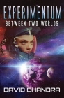 Experimentum (Between Two Worlds #1) Cover Image