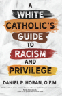 A White Catholic's Guide to Racism and Privilege Cover Image