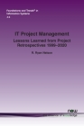 It Project Management: Lessons Learned from Project Retrospectives 1999-2020 (Foundations and Trends(r) in Information Systems) Cover Image