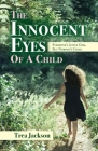 The Innocent Eyes of a Child: Everyone's Little Girl, But Nobody's Child Cover Image