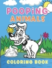 Pooping Animals Coloring Book: A Hilarious Coloring Book For Adults and Kids and Animal Lovers for Stress Relief and Relaxation Cover Image