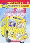 Amazing Magnetism (Magic School Bus Science Chapter Books (Pb) #12) Cover Image