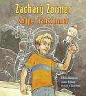 Zachary Zormer: Shape Transformer (Charlesbridge Math Adventures) Cover Image
