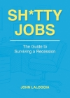 Sh*tty Jobs: The Guide to Surviving a Recession Cover Image