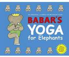 Babar's Yoga for Elephants Cover Image