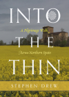Into the Thin: A Pilgrimage Walk Across Northern Spain Cover Image