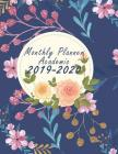 Monthly Planner Academic 2019-2020: Flowers Calendar: 24 Months, Two Year Calendar Planner, Daily Weekly Monthly Planner, Organizer, Agenda, 482 Pages Cover Image