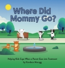 Where Did Mommy Go? Cover Image