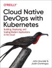 Cloud Native Devops with Kubernetes: Building, Deploying, and Scaling Modern Applications in the Cloud Cover Image