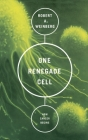 One Renegade Cell: How Cancer Begins Cover Image