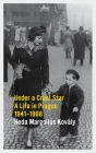 Under a Cruel Star: A Life in Prague 1941-1968 Cover Image