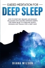 Guided Meditation for Deep Sleep: How to Start Self-Healing and Enhance Relaxation with Multiple Hypnosis Scripts for Stress Relief to Overcome Anxiet Cover Image