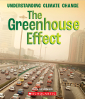 The Greenhouse Effect (A True Book: Understanding Climate Change) Cover Image