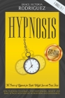 Hypnosis: 4 Books In 1: The Power of Hypnosis for Rapid Weight Loss and Deep Sleep. How to Rewire Your Brain, Stop Overthinking, Cover Image