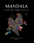 MANDALA COLORING BOOK for Adults Relaxation: Amazing Mandala ready-to-color pages with Positive Quotes for Meditation and Mindfulness I Adult Coloring Cover Image