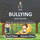 Stop Bullying Book for Kids: What kids can say and do to stop bullying Cover Image