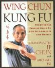 Wing Chun Kung Fu: Traditional Chinese King Fu for Self-Defense and Health Cover Image