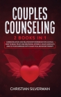 Couples Counseling: 2 Books in 1: Communication and Relationship Workbook for Couples. How To Build Trust And Emotional Intimacy, Solve Co Cover Image