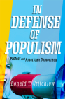 In Defense of Populism: Protest and American Democracy Cover Image