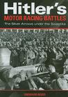 Hitler's Motor Racing Battles: The Silver Arrows Under the Swastika Cover Image