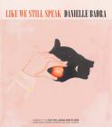 Like We Still Speak (Etel Adnan Poetry Series) Cover Image