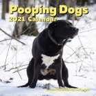 Pooping Dogs 2021 Calendar: 18 Month Wall or Desk - Pooches Lover Gag Gifts Christmas Cover Image