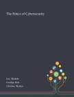 The Ethics of Cybersecurity Cover Image