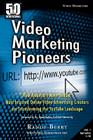 50 Interviews: Video Marketing Pioneers: How America's Most Skilled, Most Inspired, Online Video Advertising Creators Are Transf Cover Image