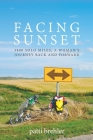 Facing Sunset: 3800 solo miles; a woman's journey back and forward Cover Image