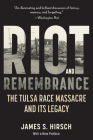 Riot and Remembrance: The Tulsa Race Massacre and Its Legacy Cover Image