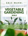 Vegetable Gardening Bible: The Complete Guide to Growing Vegetables at Home. Discover The Best Growing System For Your Climate Region: Hydroponic Cover Image