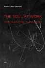 The Soul at Work: From Alienation to Autonomy (Semiotext(e) / Foreign Agents) Cover Image