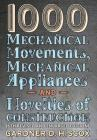 1000 Mechanical Movements, Mechanical Appliances and Novelties of Construction (6th revised and enlarged edition) Cover Image