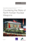 Countering the Risks of North Korean Nuclear Weapons Cover Image