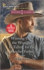 Winning Over the Wrangler & Falling for the Rancher Father Cover Image