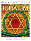 DK Eyewitness Books: Judaism: Discover the History, Faith, and Culture That Have Shaped the Modern Jewish World Cover Image